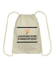 A life without diving is possible but boring Drawstring Bag thumbnail
