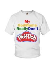 My GodMama ReallyDon't  Youth T-Shirt front
