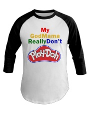 My GodMama ReallyDon't  Baseball Tee thumbnail