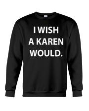 I WISH A KAREN WOULD Crewneck Sweatshirt thumbnail