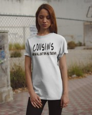 C O U S I N S- ONLY 15 TODAY Classic T-Shirt apparel-classic-tshirt-lifestyle-18