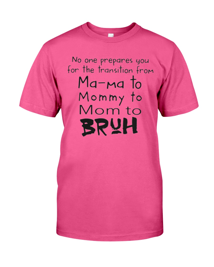ONLY 17USD TODAY-MOM TO- BRUH Classic T-Shirt