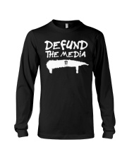 ONLY 16 TODAY- DEFUND THE MEDIA Long Sleeve Tee thumbnail