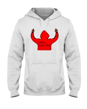 ONLY 16 TOAY- GRIL FUK YOU Hooded Sweatshirt thumbnail