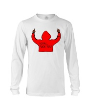 ONLY 16 TOAY- GRIL FUK YOU Long Sleeve Tee thumbnail