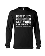 DON'T LET YOUR PRESIDENT- ONLY 17 TODAY Long Sleeve Tee thumbnail