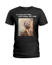 If Freedom dont ring the choppa gon sing Ladies T-Shirt thumbnail