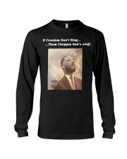 If Freedom dont ring the choppa gon sing Long Sleeve Tee thumbnail