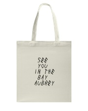 SEE YOU IN THE BAY AUBREY  Tote Bag thumbnail