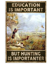 EDUCATION IS IMPORATNT BUT HUNTING IS IMPORTANTER 24x36 Poster front