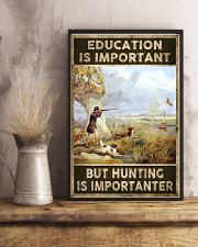 EDUCATION IS IMPORATNT BUT HUNTING IS IMPORTANTER 24x36 Poster lifestyle-poster-3