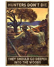Hunters don't die They go deeper into the woods 24x36 Poster front