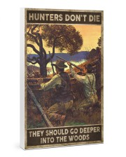 Hunters don't die They go deeper into the woods 24x36 Gallery Wrapped Canvas Prints thumbnail