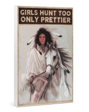 GIRLS HUNT TOO ONLY PRETTIER 24x36 Gallery Wrapped Canvas Prints thumbnail