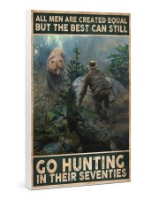 THE BEST MAN CAN GO HUNTING IN THEIR SEVENTIES 24x36 Gallery Wrapped Canvas Prints thumbnail