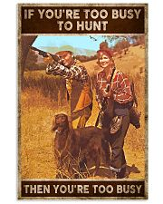TOO BUSY TO HUNT  24x36 Poster front