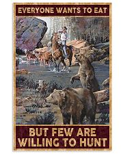 Everyone wants to eat but few are willing to hunt 24x36 Poster front