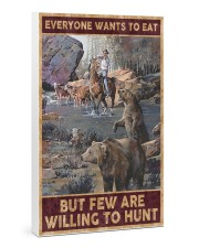 Everyone wants to eat but few are willing to hunt 24x36 Gallery Wrapped Canvas Prints thumbnail