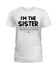 I'M THe SISTER Ladies T-Shirt thumbnail