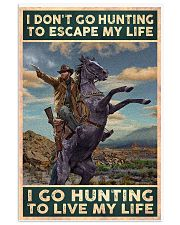 I go hunting to live my life poster 24x36 Poster front