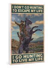 I go hunting to live my life poster 24x36 Gallery Wrapped Canvas Prints thumbnail