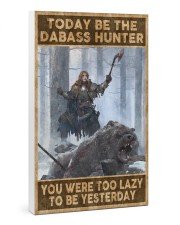 BE THE DABASS HUNTER 24x36 Gallery Wrapped Canvas Prints thumbnail