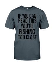 You're Fishing Too Close Classic T-Shirt tile