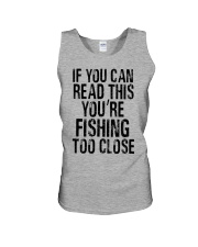 You're Fishing Too Close Unisex Tank thumbnail