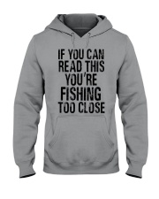 You're Fishing Too Close Hooded Sweatshirt thumbnail