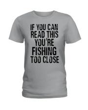 You're Fishing Too Close Ladies T-Shirt thumbnail