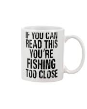 You're Fishing Too Close Mug thumbnail