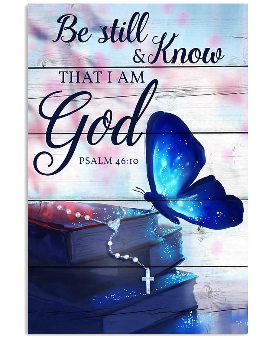 Be Still And Know That I Am God Poster 11x17 Poster