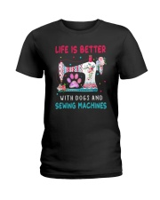 Life Is Better With Dogs And Sew Machines Ladies T-Shirt thumbnail