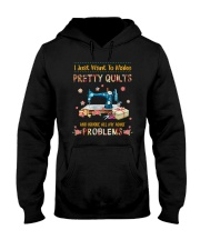 I Just Want To Make Pretty Quilts Hooded Sweatshirt thumbnail