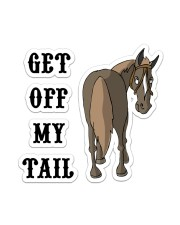 Horse Get Off My Tail Sticker - Single (Vertical) front