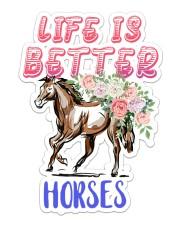Horse Life Is Better Sticker - Single (Vertical) front