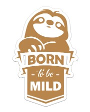 Sloth Born To Be Mild Sticker - Single (Vertical) front