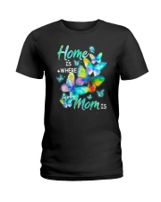 Home Is Where Mom Is Ladies T-Shirt tile
