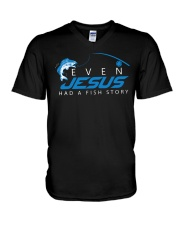 Even Jesus Had A Fishing Story V-Neck T-Shirt tile