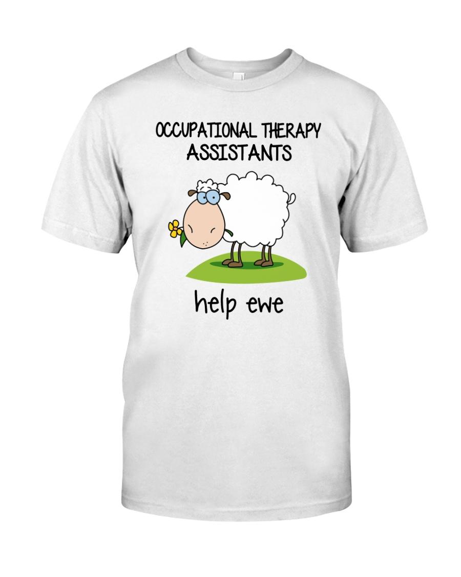Occupational Therapists Assistants Help Ewe Classic T-Shirt
