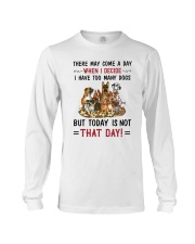 I Have Too Many Dogs Long Sleeve Tee thumbnail