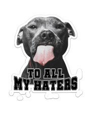 Pitbull To All My Haters Sticker - Single (Vertical) front