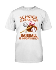 Baseball Is Importanter Classic T-Shirt front
