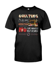 Quilting Is An Addiction Classic T-Shirt front