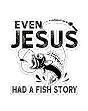 Even Jesus Had A Fish Story Sticker - Single (Vertical) front