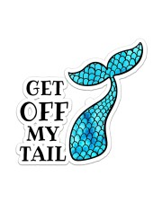 Mermaid Get Off My Tail Sticker - Single (Vertical) front