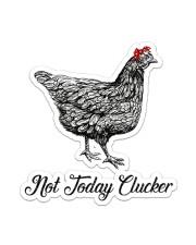 Chicken Not Today Clucker Sticker - Single (Vertical) front