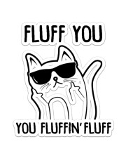 Cat Fluff You  Sticker - Single (Vertical) front