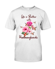 Life Is Better With Hummingbirds Classic T-Shirt front