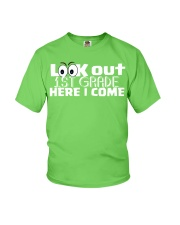 LOOK OUT 1ST GRADE HERE I COME Youth T-Shirt front